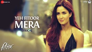 Presenting you the lyrical video of yeh fitoor mera sung by arijit singh from movie fitoor. (get full audio song here - http://bit.ly/yfm_fullaudio) ...