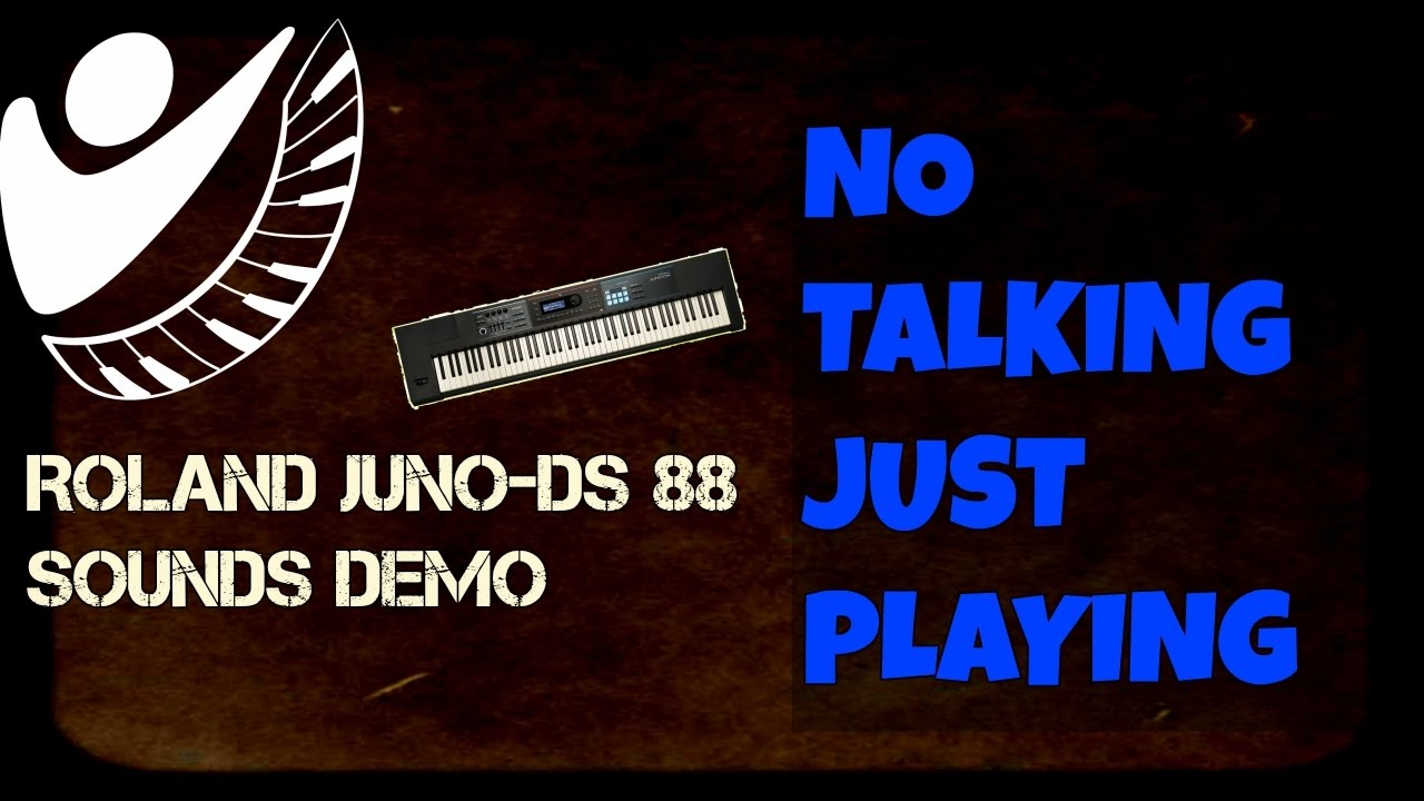 roland juno ds 88 sounds demo no talking just playing youtube. Black Bedroom Furniture Sets. Home Design Ideas