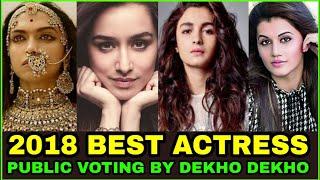 2018 Best Actress list, Public voting by dekho dekho, Best actress 2018, Deepika, Sharddha, Alia