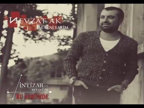 Nevzat Ak feat. İntizar - Al Beni Yarim [ 2015 © ARDA Müzik ]