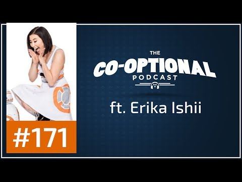 The Co-Optional Podcast Ep. 171 ft. Erika Ishii [strong language] - May 25th, 2017
