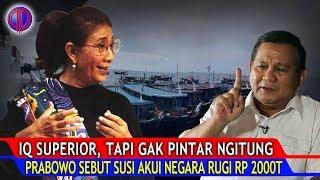 Prabowo Sebut Susi Akui Negara Rugi Rp 2.000 T? IQ Superior, Kok Gak Bisa Berhitung?
