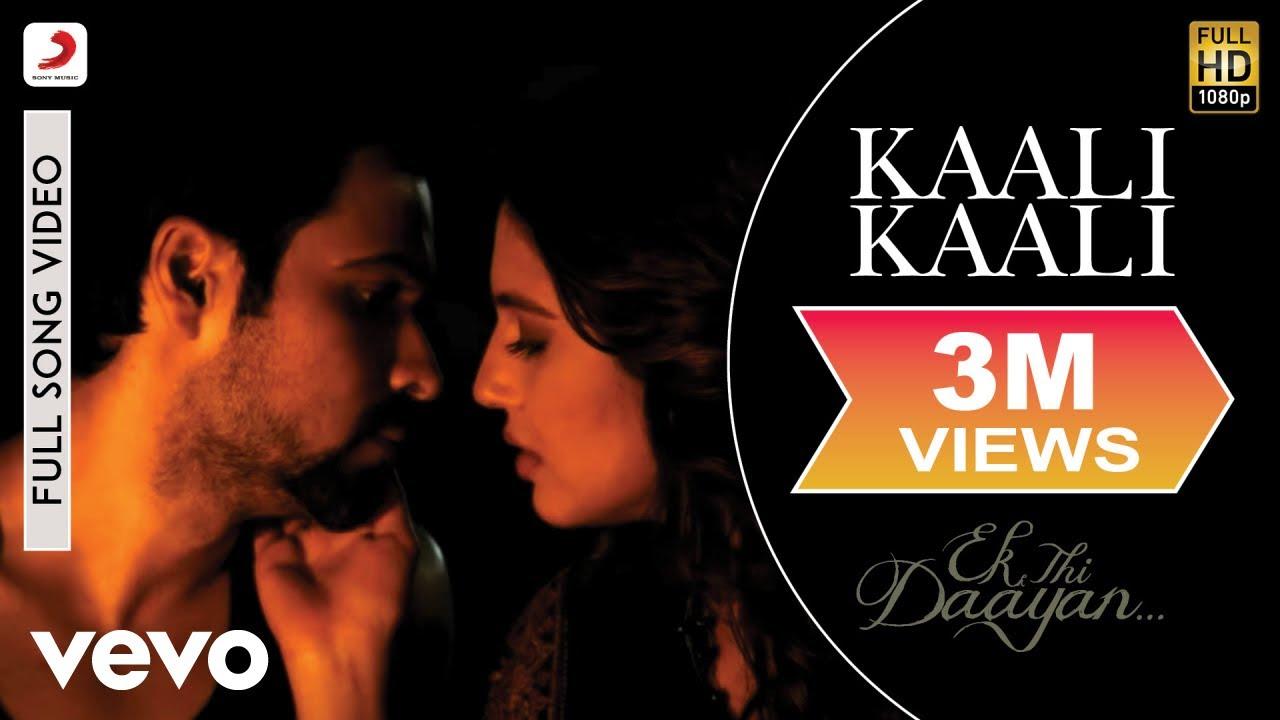 Download Kaali Kaali - Ek Thi Daayan | Emraan Hashmi | Huma Qureshi