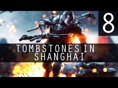 [8] Tombstones in Shanghai (Battlefield 4 w/ GaLm)