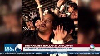 Fala Portugal - Menino autista emociona-se com Coldplay
