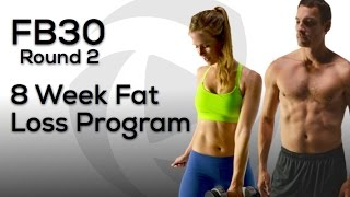 New 8 Week Fat Loss Program Now Available - FB30 - Results In 30 Minutes a Day