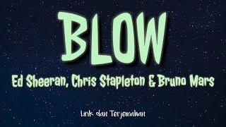 Blow (Ed Sheeran, Chris Stapleton & Bruno Mars)   Lirik dan Terjemahan