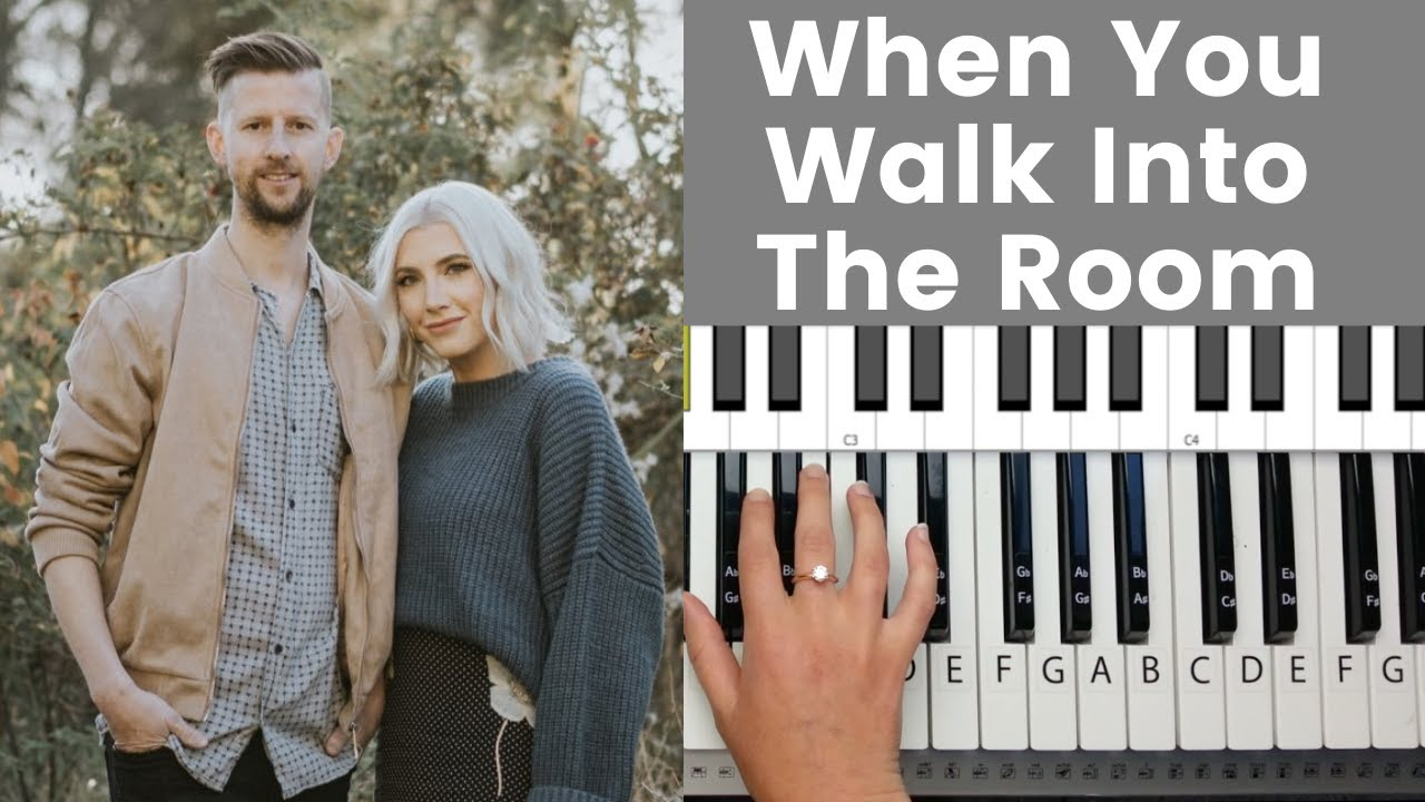 When You Walk Into The Room   Bryan & Katie Torwalt Piano Tutorial and  Chords