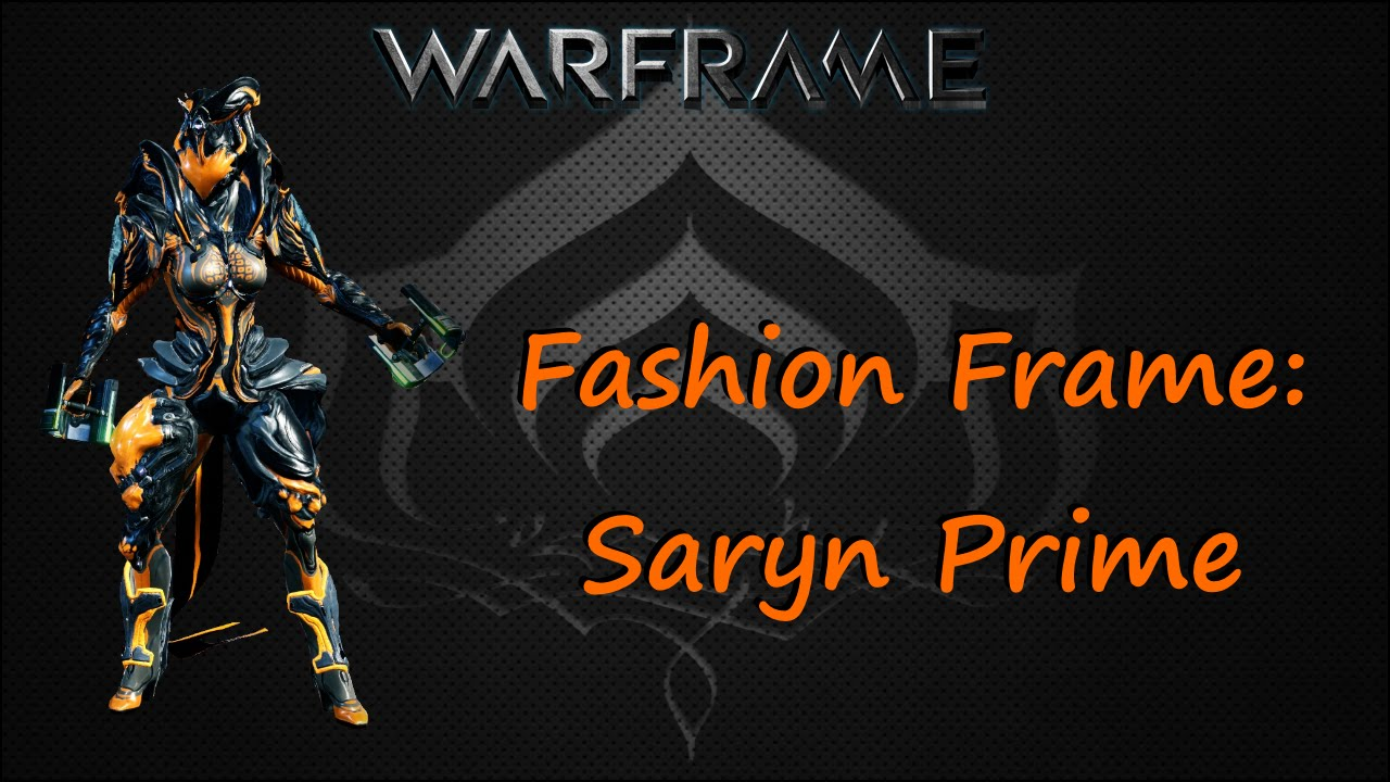 Warframe:Fashion Frame Saryn Prime - YouTube