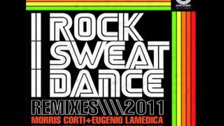 I Rock I Sweat I Dance (Mattias+G80 S Rmx) - Morris Corti & Eugenio LaMedica