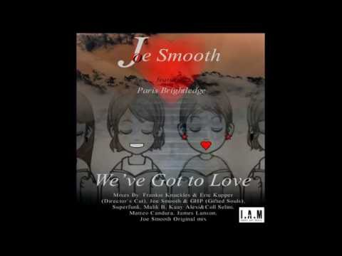 Joe Smooth feat. Paris Brightledge - We've Got To Love (Director's Cut Signature Mix)