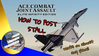 How to Post stall in Ace Combat Joint Assault