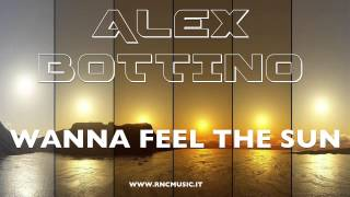 ALEX BOTTINO - Wanna Feel The Sun