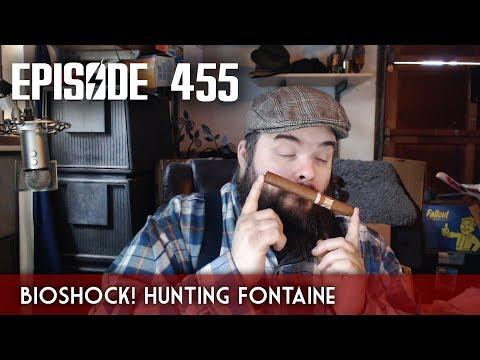 Scotch & Smoke Rings Episode 455 - Bioshock! Hunting Fontaine