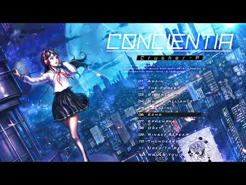 「Crusher-P's 1st Album」 CONCIENTIA 【Crossfade】