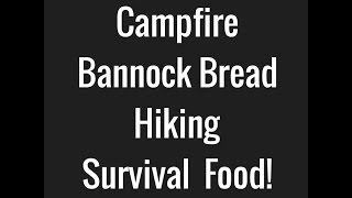 Campfire Bannock Bread Bushcraft Survival Hiking Food!