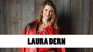 Facts About Laura Dern