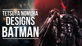 This is Nomura's Epic take on Batman! This will be displayed at the...