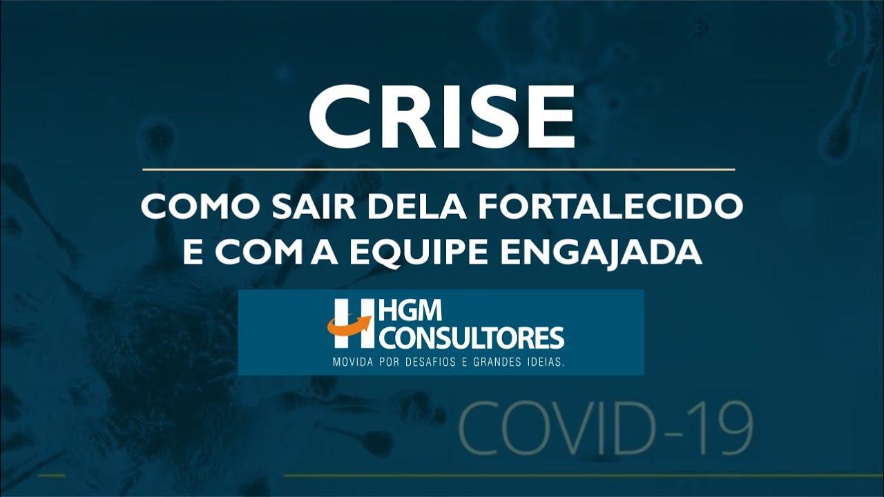 CRISE - Como sair dela Fortalecido e com a Equipe Engajada