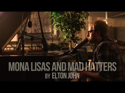 Mona Lisas and Mad Hatters by Elton John (Lee Smith cover)