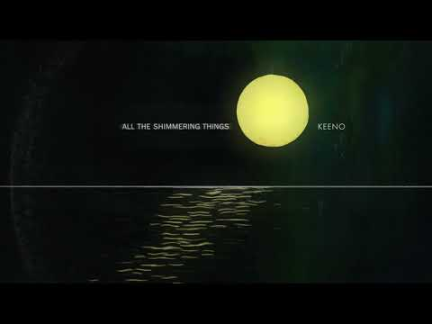 Keeno - All The Shimmering Things