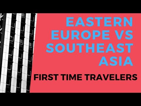 Eastern Europe vs Southeast Asia the First time travelers (REAL TALK)