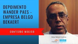 Depoimento Wander Paes - Belgo Bekaert - Conteúdo Mágico