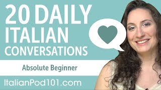 20 Daily Italian Conversations - Italian Practice for Absolute Beginners