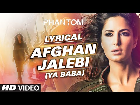 Afghan Jalebi (Ya Baba) Full Song with LYRICS | Phantom | Saif Ali Khan, Katrina Kaif | T-Series