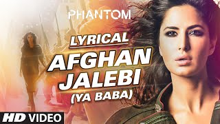 Afghan Jalebi Ya Baba Full Song With LYRICS Phantom Saif Ali Khan Katrina Kaif T Series