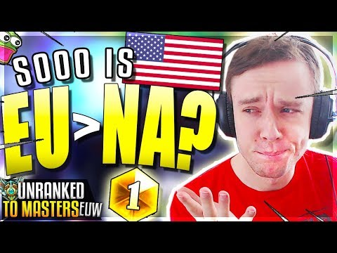 IS EUW BETTER THAN NA???????????? - EUW Unranked to Masters  League of Legends