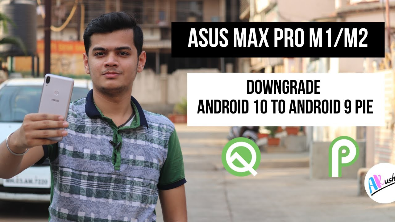 How to Downgrade Asus Max Pro M1/M2 From Android 10 to Android 9 Pie | The Android Rush [Hindi]