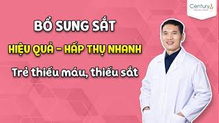 TRẺ THIẾU MÁU THIẾU SẮT nên bổ sung gì để ĂN NGON - HẾT ỐM YẾU  Dược sĩ Trương Minh Đạt