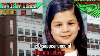 131 - The Disappearance of Bianca Lebron