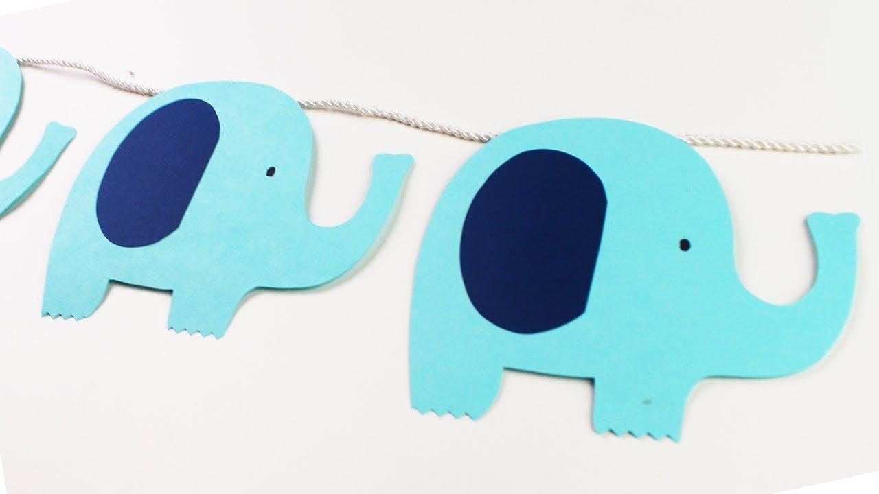 Como Hacer Guirnalda De Elefantes Para Baby Shower Youtube