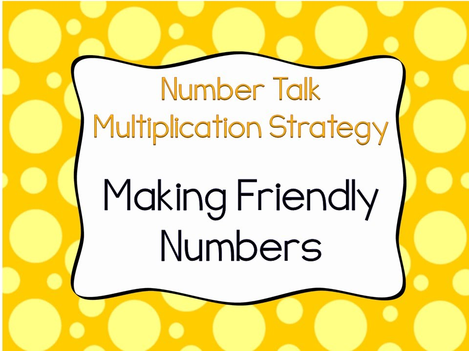 Making Benchmark or Friendly Numbers Multiplication Strategy - YouTube