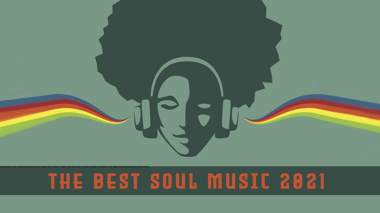 Download The Best Soul 2021 | Soul Music Greatest Hits  | New Soul Music
