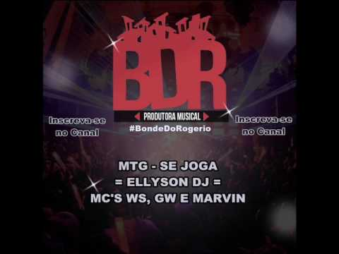 MTG - SE JOGA = ELLYSON DJ = MC'S WS, GW E MARVIN