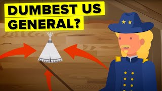 Dumbest US General in History? Custer's Last Stand