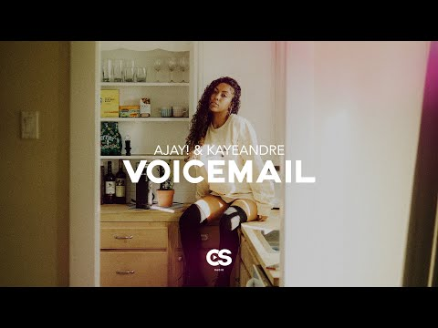 AJay! & Kayeandre - Voicemail