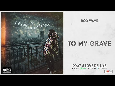 """Rod Wave – """"To My Grave"""" (Pray 4 Love Deluxe)"""