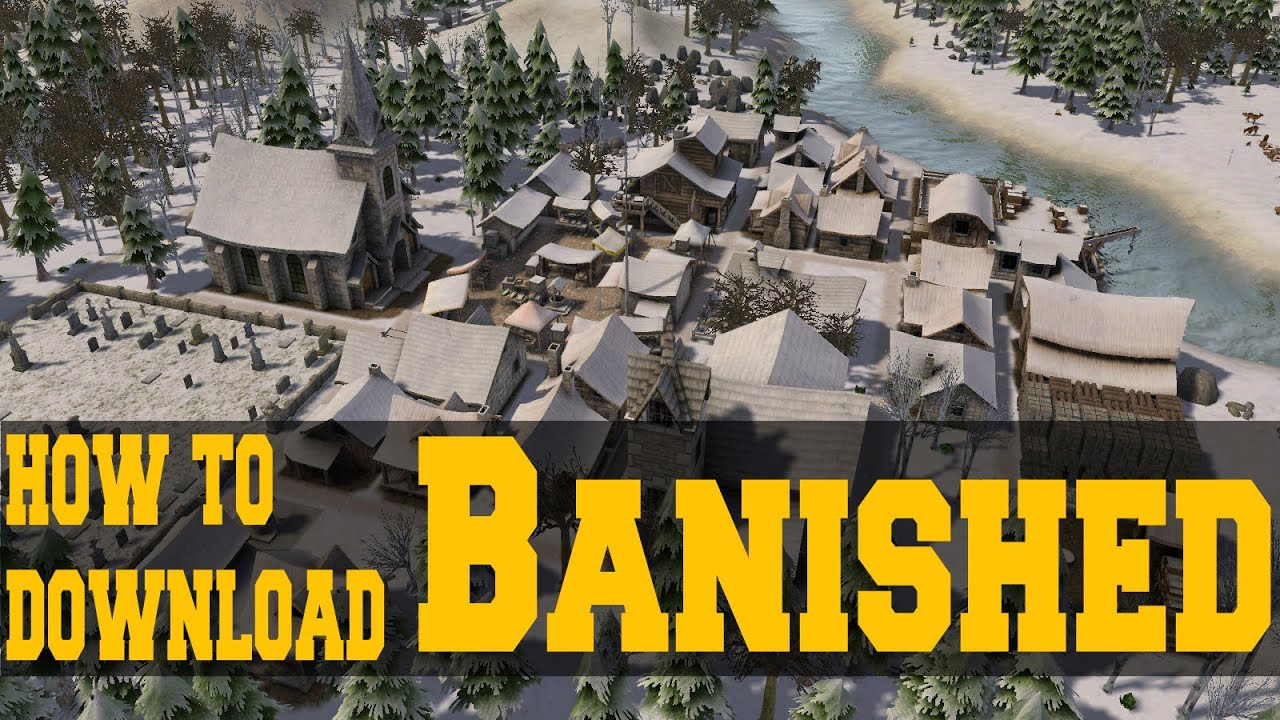 How To Download Banished Full Version For Free Fast And