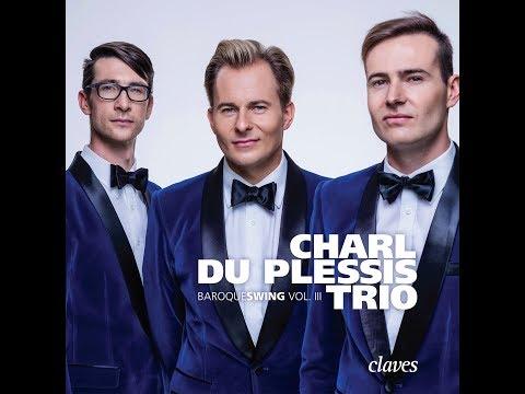 Charl du Plessis Trio - Antonio Vivaldi: Autumn from Four Seasons / Baroqueswing Vol. III