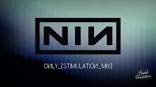 Nine Inch Nails - Only (Stimulation Mix)