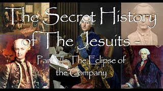 The Secret History Of The Jesuits (6): the Eclipse of the Company