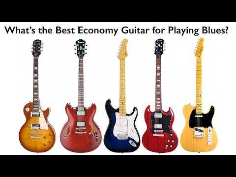 What is the Best Economy Guitar for Blues?