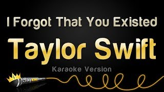 Taylor Swift - I Forgot That You Existed (Karaoke Version)