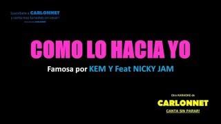 Como lo hacia yo - Ken Y feat Nicky Jam (Karaoke)