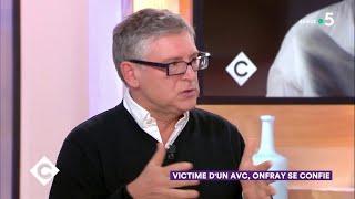 Victime d'un AVC, Michel Onfray se confie ! - C à Vous - 10/09/2018