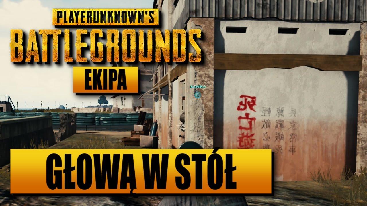 EKIPA PlayerUnknown's Battlegrounds – Głową w stół